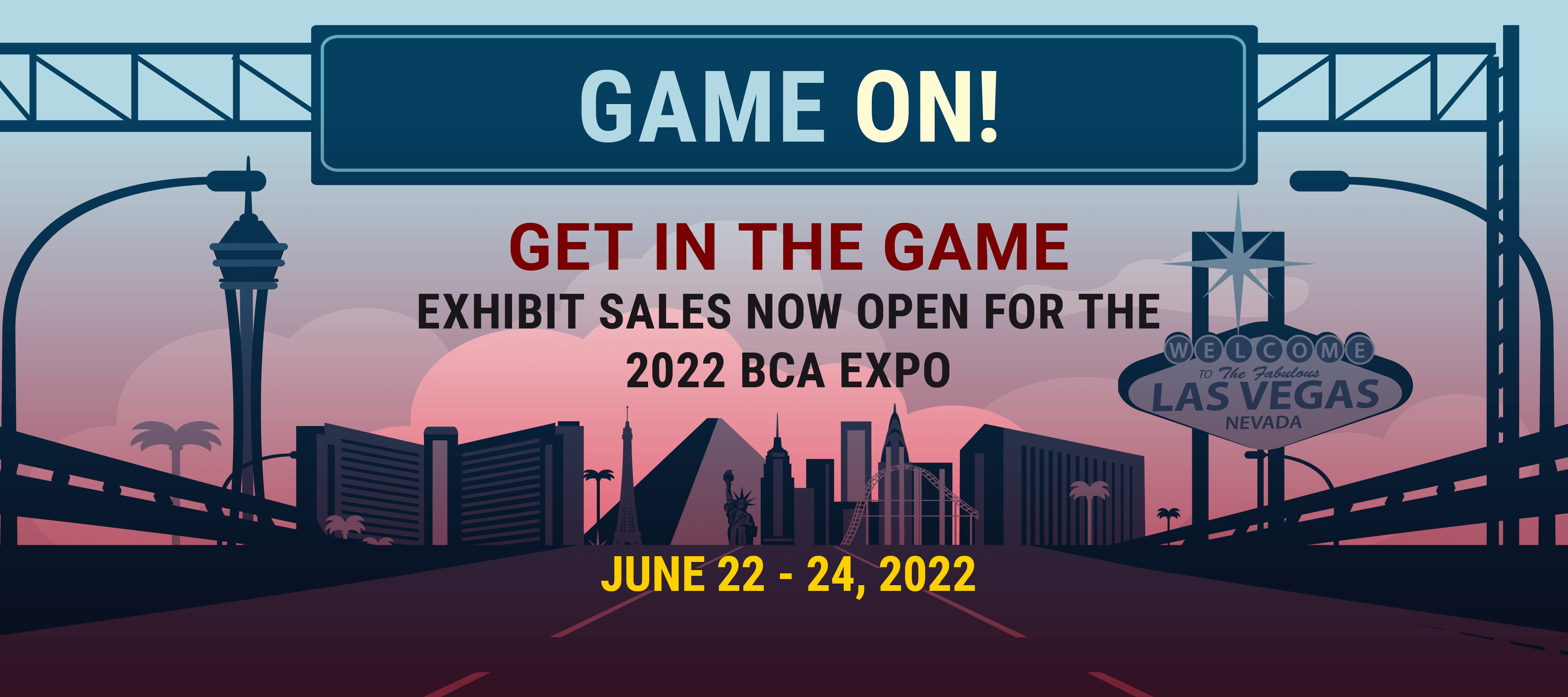 Get in the Game: Exhibit Sales Now Open for the 2022 BCA Expo | June 22 - 24, 2022